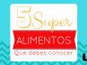 5 Super alimentos